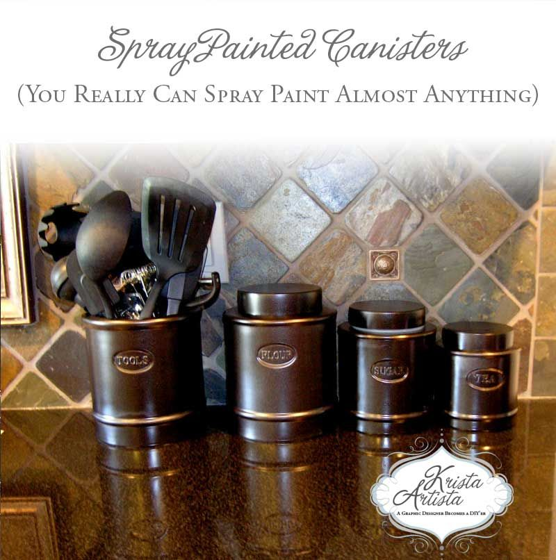 Plain Kitchen Canisters Are Given A New Look With Oil Rubbed Bronze Spray  Paint. After