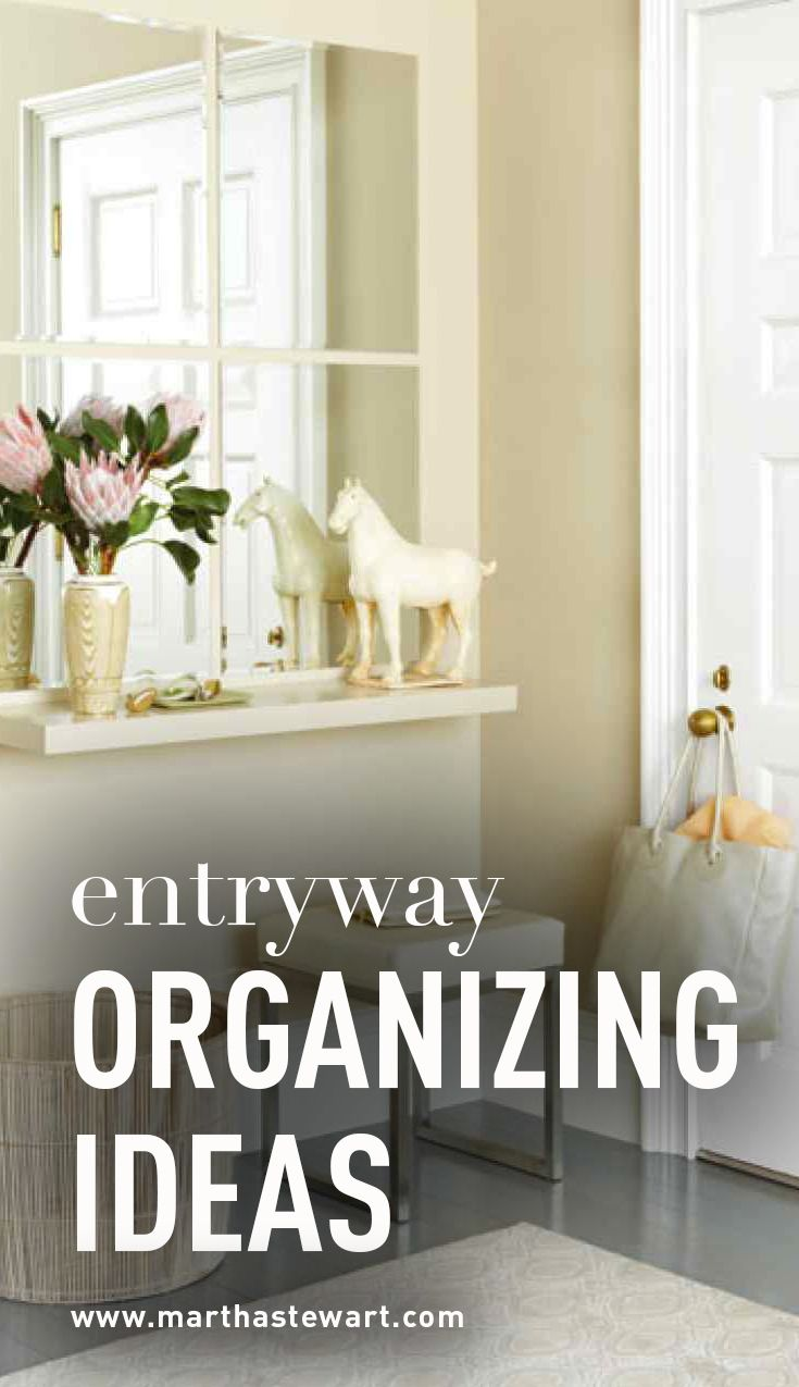 Entryway Organizing Ideas | Martha stewart, Spaces and Organizations