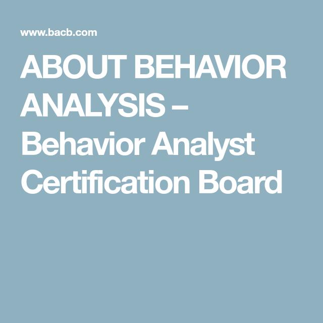 About Behavior Analysis Behavior Analyst Certification Board