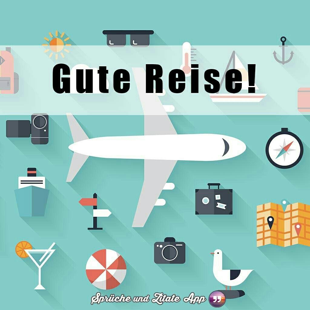 gute reise wünsche sprüche Gute Reise  | Grüße   Reise/Urlaub | Travel, Journey und Vacation gute reise wünsche sprüche