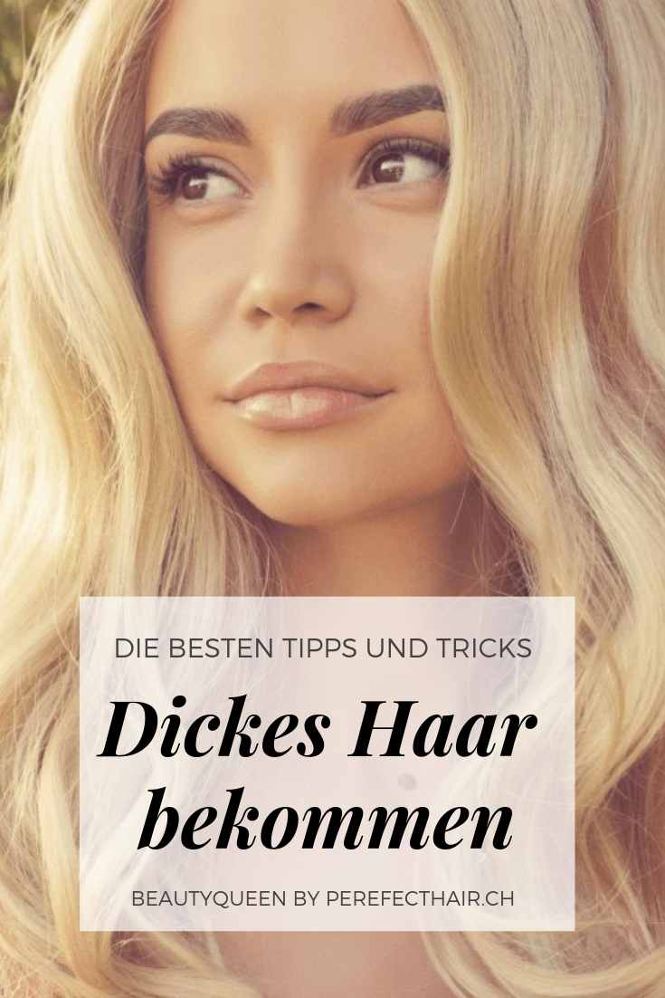 Dickes Haar Bekommen Die Besten Tipps Und Tricks Perfecthairch