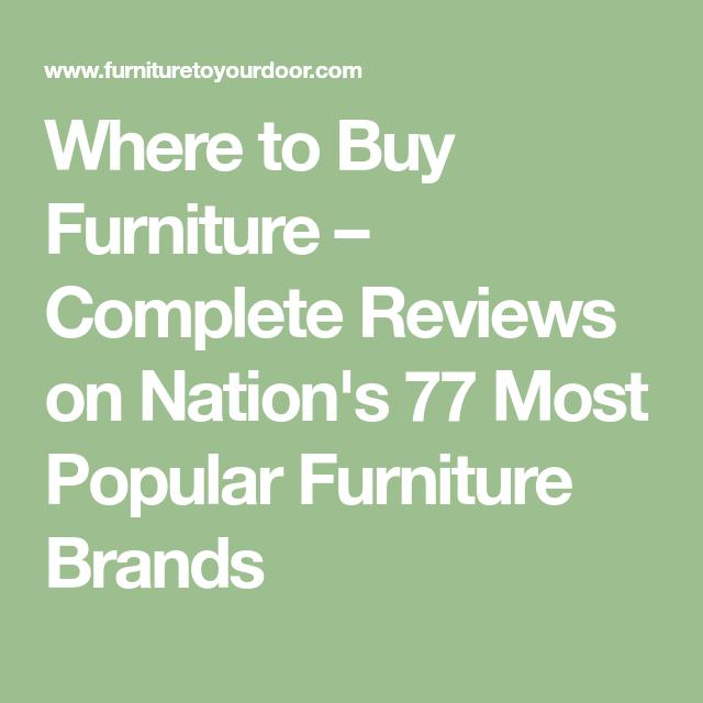 Furniture Brands, Furniture Brand Reviews