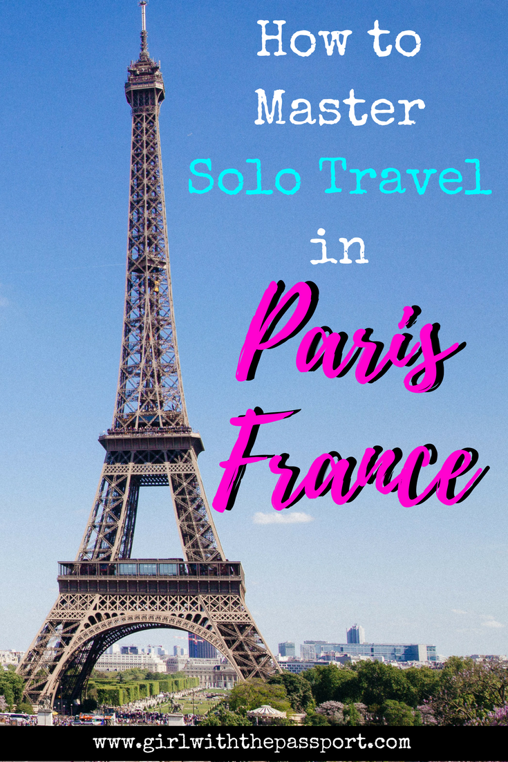 5 things to do when traveling to paris alone or how to conquer solo