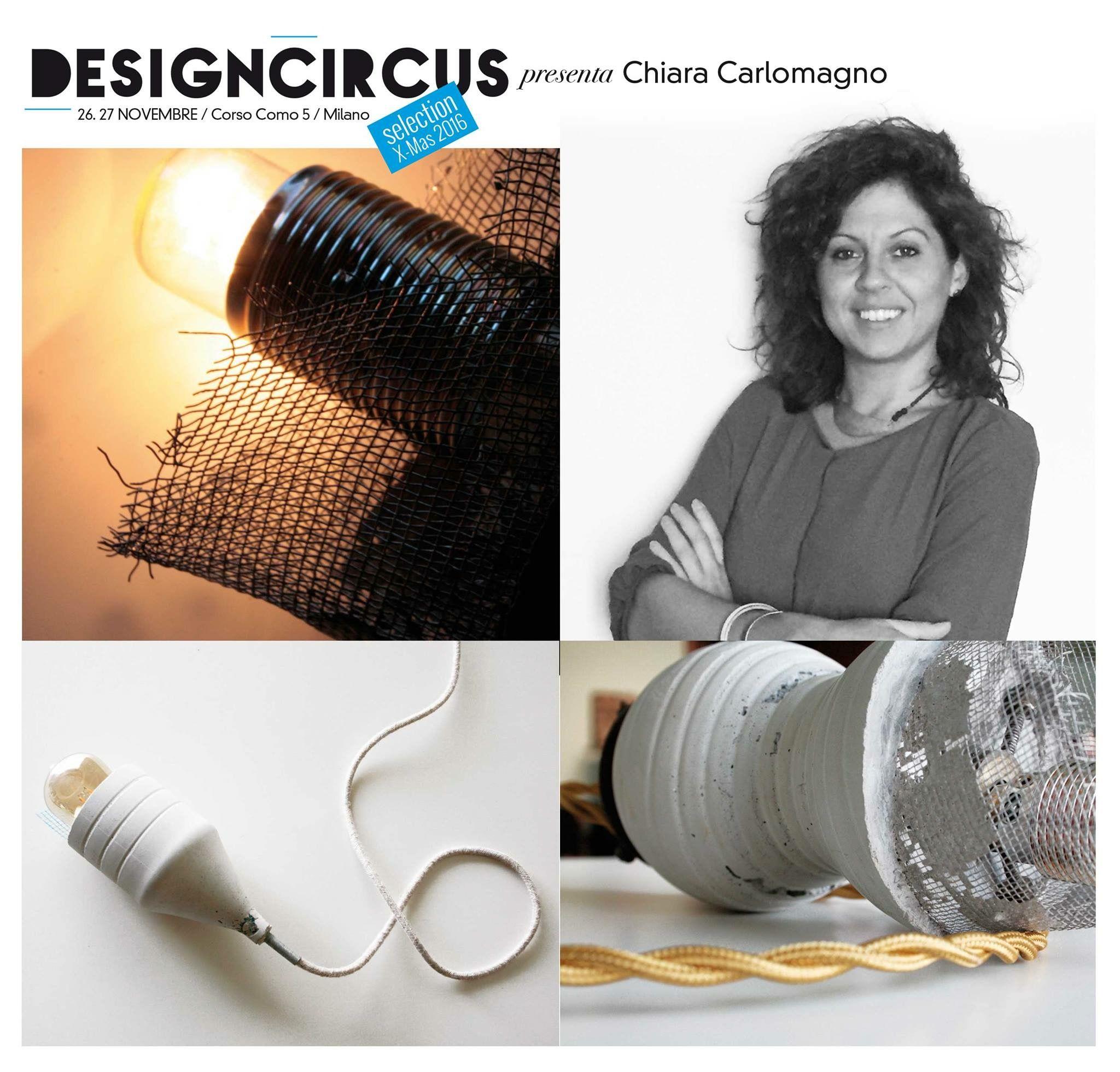 DESIGNCIRCUS presenta CHIARA CARLOMAGNO Con il brand Cì.Lab, l'architetto e designer Chiara Carlomagno realizza lampade - ma anche sgabelli, tavoli e vasi - impiegando materiali di scarto del settore edilizio. Su tutti, il cemento. Venite a scoprire le sue creazioni a DesignCircus, il 26 e il 27 novembre in corso Como 5!