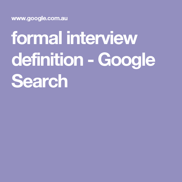 formal interview definition - Google Search
