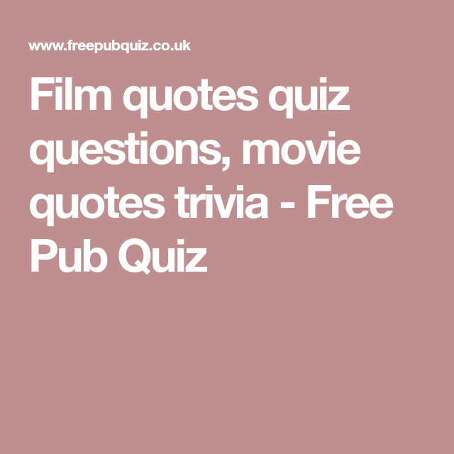 Quotes Quiz Mesmerizing Film Quotes Quiz Questions Movie Quotes Trivia  Free Pub Quiz