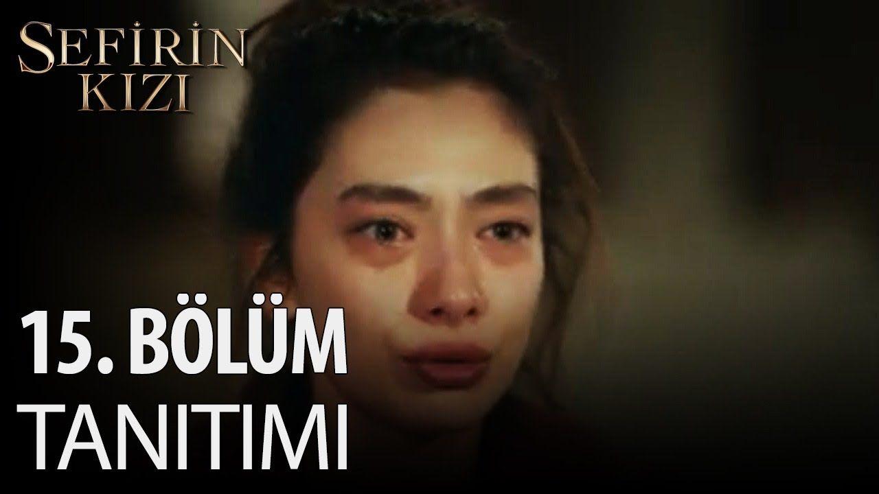 Sefirin Kizi 15 Bolum Fragmani Youtube Tv Stars