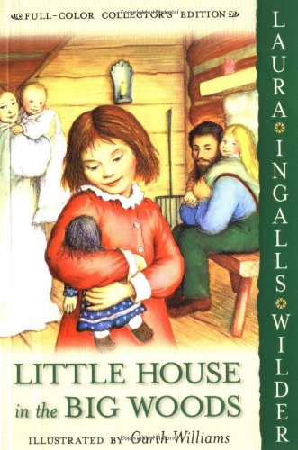 Little House In The Big Woods Full Color Edition Laura Ingalls