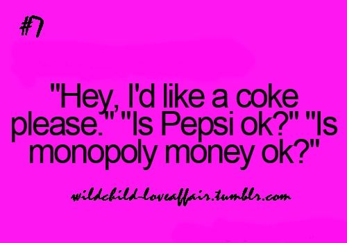 TRUTH PEOPLE!!!  PEPSI DOES NOT COUNT!!!!
