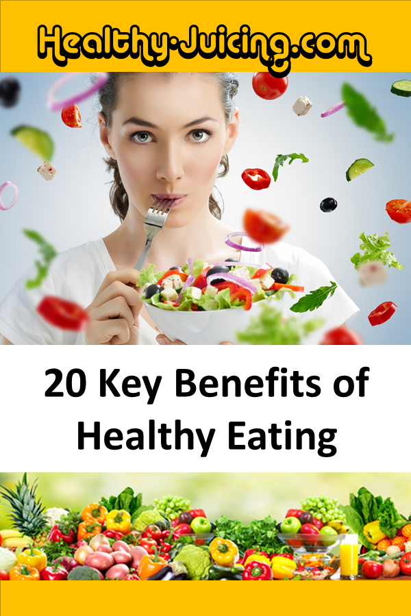 20 Key Benefits of Healthy Eating, Good Nutrition and a