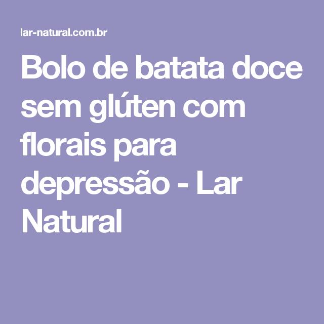 Bolo de batata doce sem glúten com florais para depressão - Lar Natural