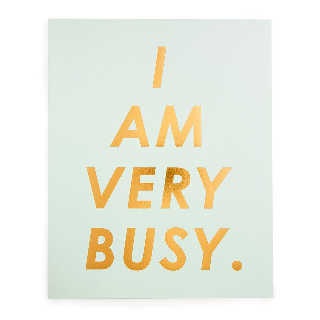 art print - i am very busy from ban.do | Prints, Posters and Type ...
