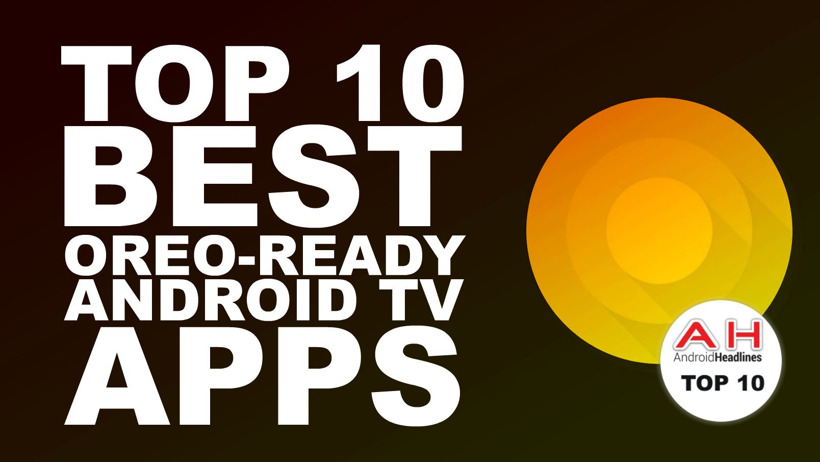 Top 10 Best Android TV Apps — OreoReady — May 2018