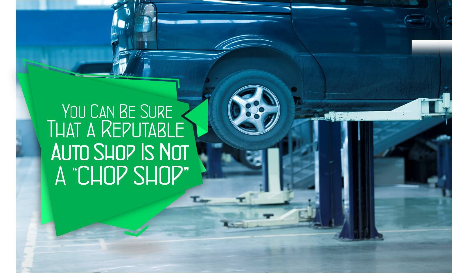 """You Can Be Sure That a Reputable Auto Shop Is Not a """"Chop"""