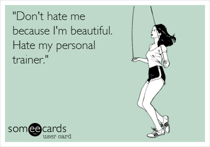 Physical Trainer Education Personal Trainer Humor Workout Humor Trainer Quotes
