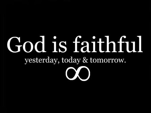 """God Is Faithful, Yesterday, Today And Tomorrow!!"" Soo"