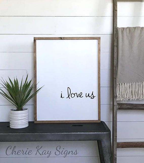 Bedroom Sign I Love Us Size 21 X 27 Painted Lettering Background Color White Black Frame Brown This Is Made To Be
