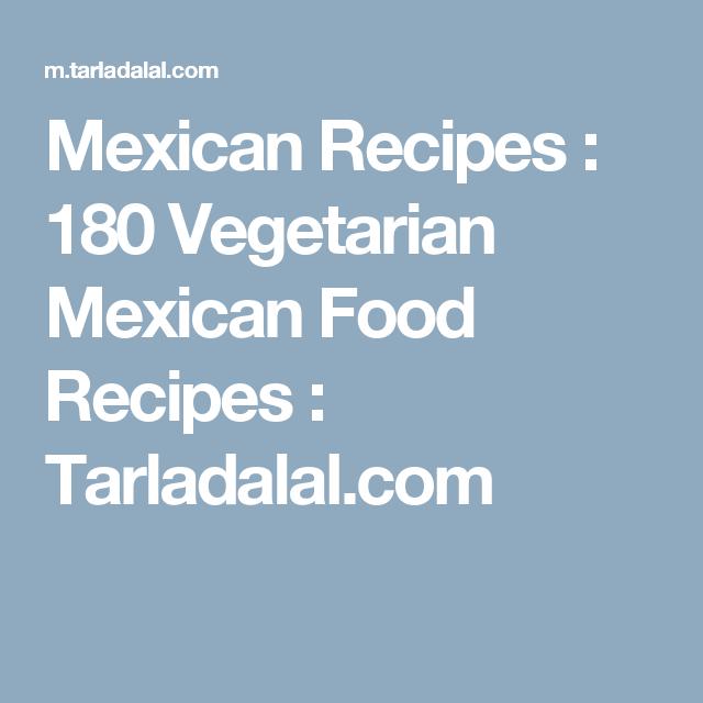 Mexican recipes 180 vegetarian mexican food recipes tarladalal mexican recipes 180 vegetarian mexican food recipes tarladalal forumfinder Gallery