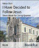 Song Lyrics - I Have Decided to Follow Jesus: Sheet Music for String Quartet - http://sheet-music-search.com/music-notes/i-have-decided-to-follow-jesus-sheet-music-for-string-quartet/