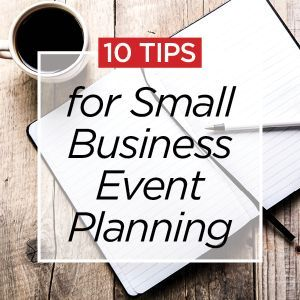 Tips Small Business Event Planning Business Event Planning