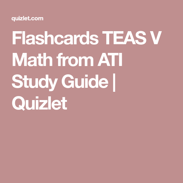 Flashcards TEAS V Math from ATI Study Guide | Quizlet | Time To ...