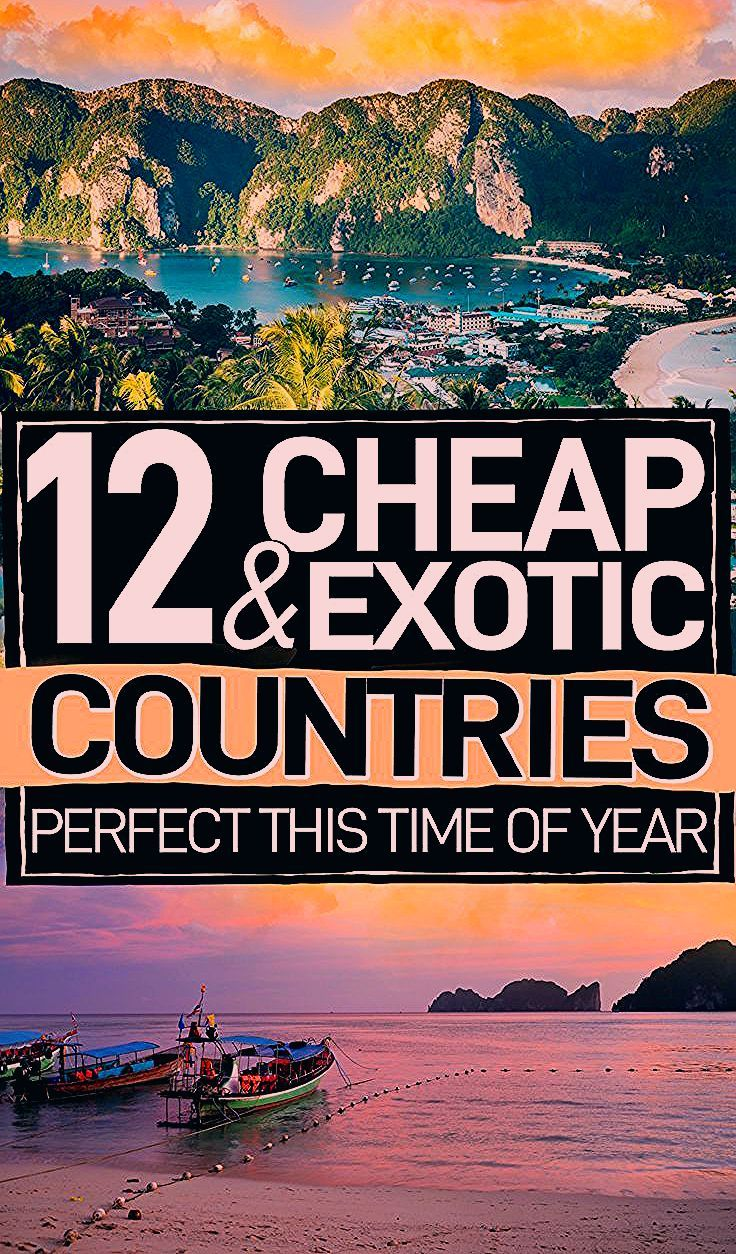 12 Cheap & Exotic Countries You Can Actually Escape To This Winter