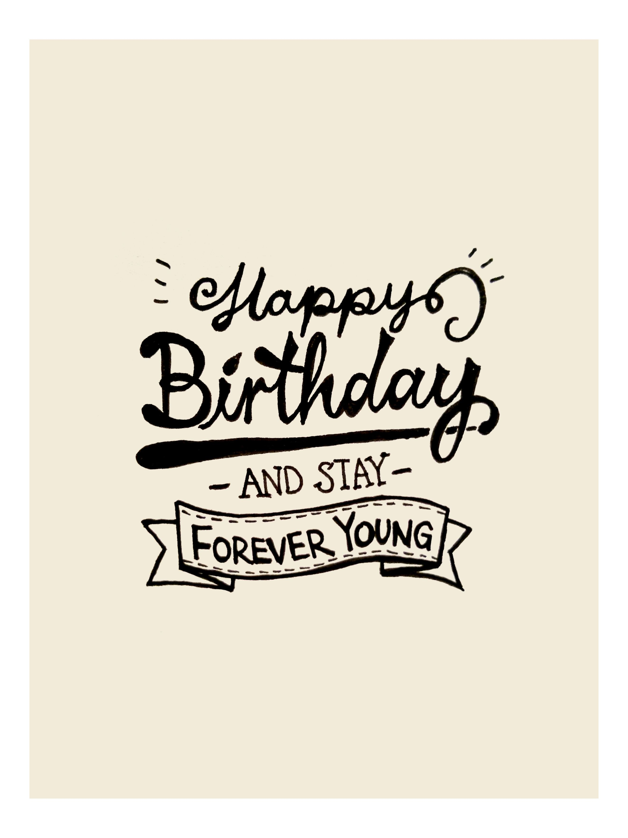 Happy Birthday And Stay Forever Young Handwriting