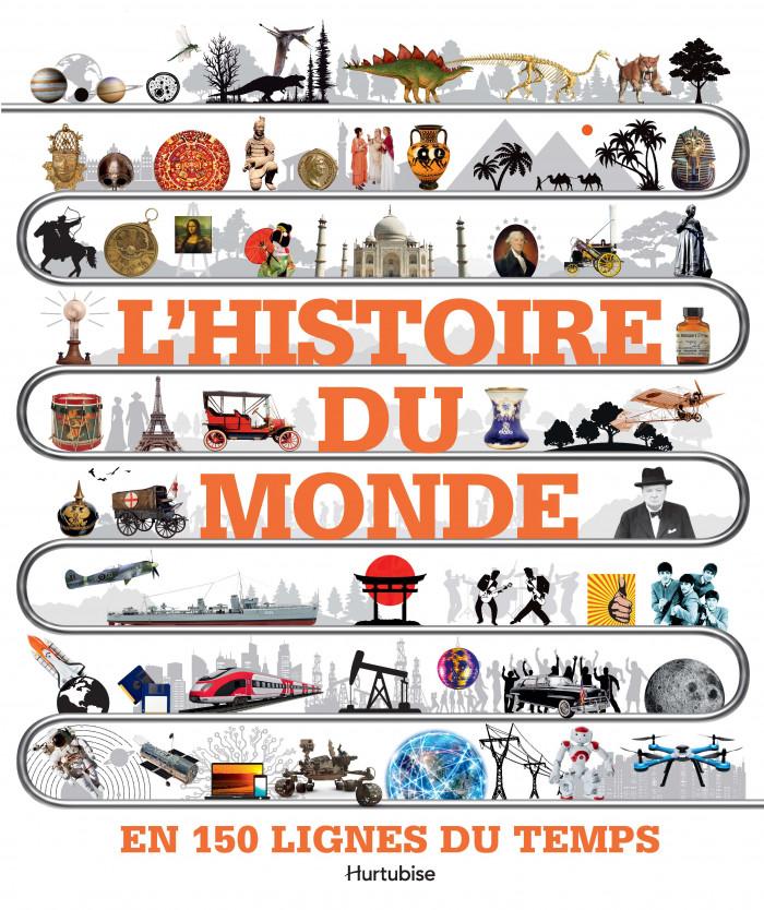 L Histoire Du Monde En 150 Lignes Du Temps Editions Hurtubise Ligne Du Temps Histoire Du Monde Pas Le Temps