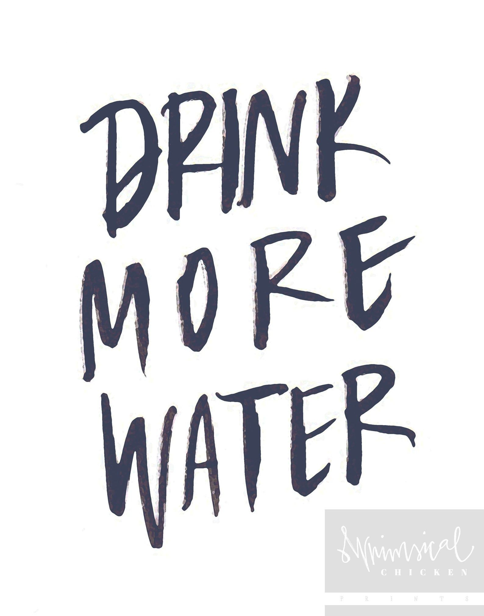 Drink More Water - Printable Wall Decor - Self-car