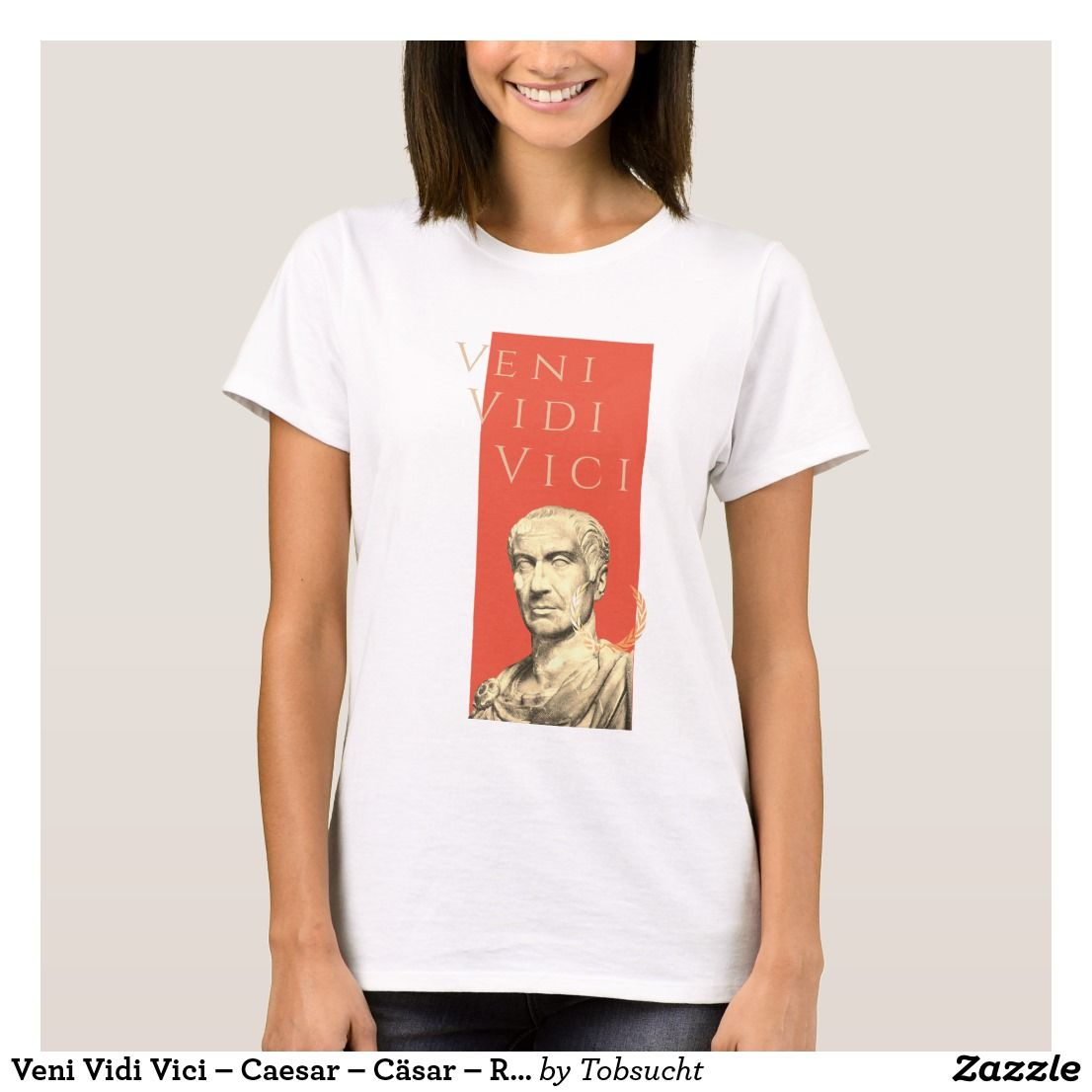Veni Vidi Vici - Caesar - Cäsar - Roman antique T-Shirt ...