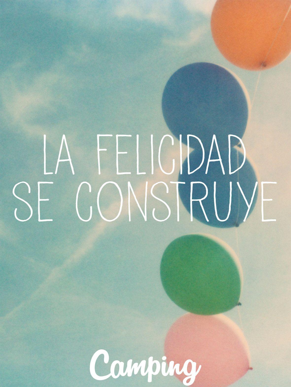 La felicidad se construye.  www.camping-diasfelices.com