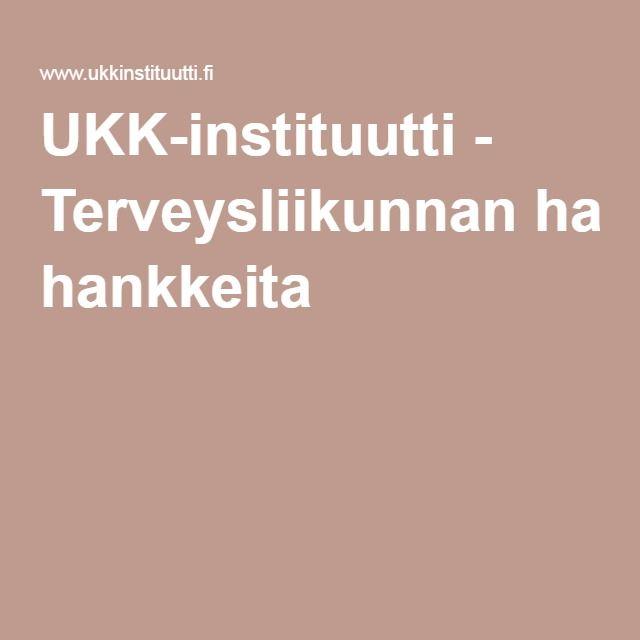 UKK-instituutti - Terveysliikunnan hankkeita