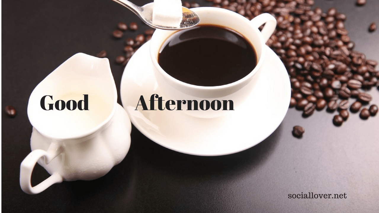 HD coffee images good afternoon | blog zone | Good morning, Good ... #afternoonCoffee