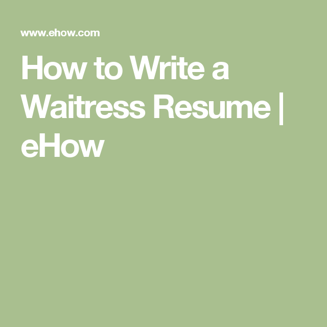 How to Write a Waitress Resume | eHow | Job preppage | Pinterest