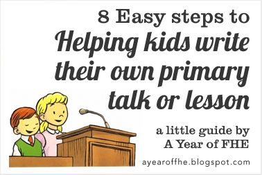 Great tips on helping children write their own Primary Talks.