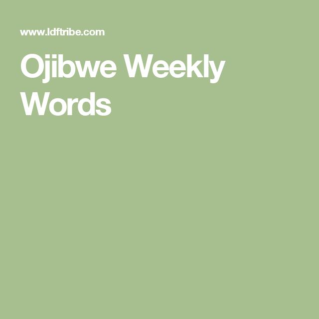 Ojibwe Weekly Words