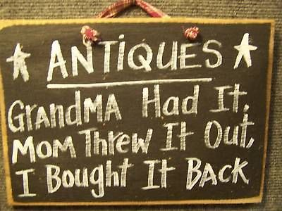 ANTIQUES Grandma threw it out, I Bought Funny Wood Sign PERSONALIZED available