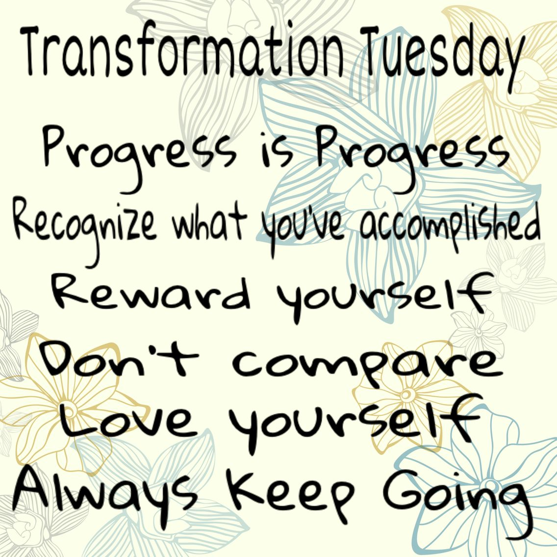 Tuesday Motivational Quotes Transformation Tuesday Strive for progress and not perfection as  Tuesday Motivational Quotes
