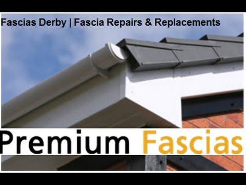 Fascias Derby Fascia Repairs Replacements Fascia Repair Derby