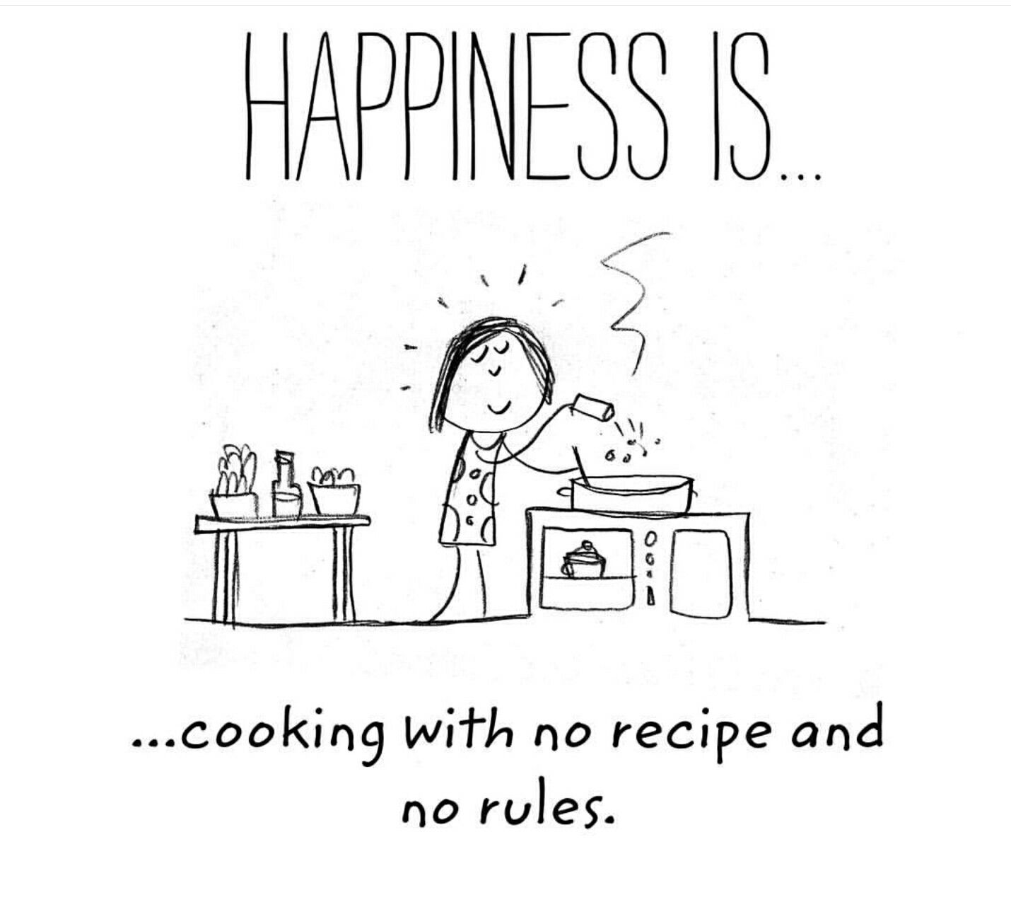 Cooking With No Recipe And No Rules Funny Mom Quotes Happy Quotes Good Life Quotes