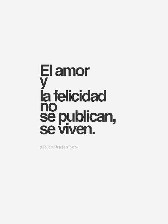 Captivating El Amor Y La Felicidad No Se Publican, Se Viven FRASES Y   Another Word  Another Word For Presume