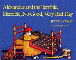 Alexander And The Terrible Horrible No Good Very Bad Day By Judith