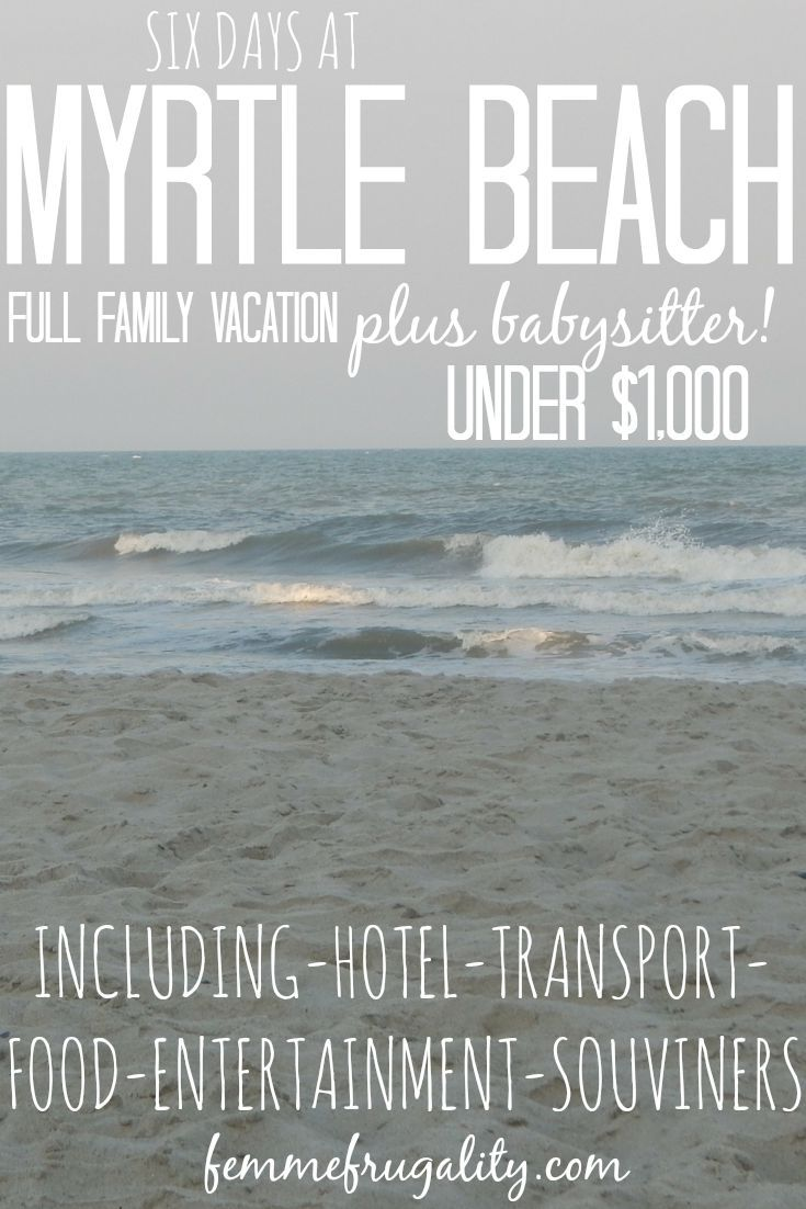 Myrtle Beach On A Budget: Family Vacation For Under $1k