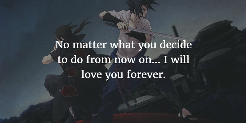 Itachi Love Quotes 25 Best Quotes from It...