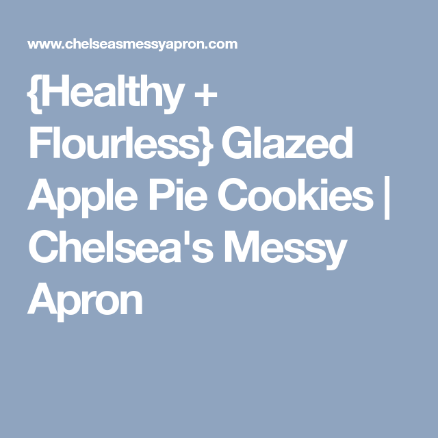 {Healthy + Flourless} Glazed Apple Pie Cookies | Chelsea's Messy Apron