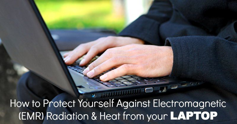 How to Protect Yourself From EMF and Laptop Radiation | +