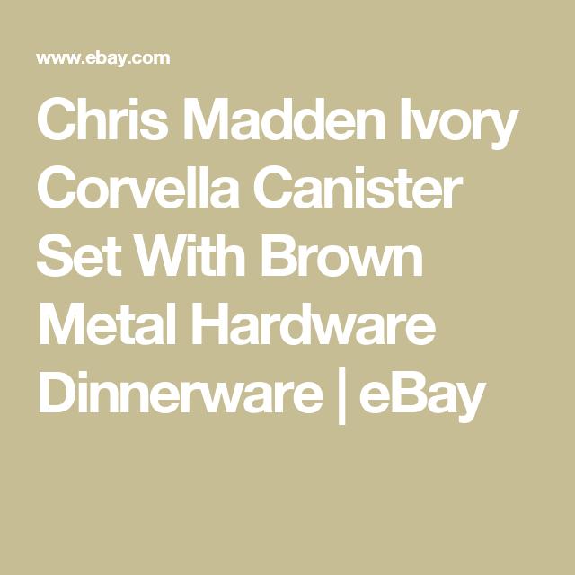 Chris Madden Ivory Corvella Canister Set With Brown Metal Hardware Dinnerware  sc 1 st  Pinterest & Chris Madden Ivory Corvella Canister Set With Brown Metal Hardware ...