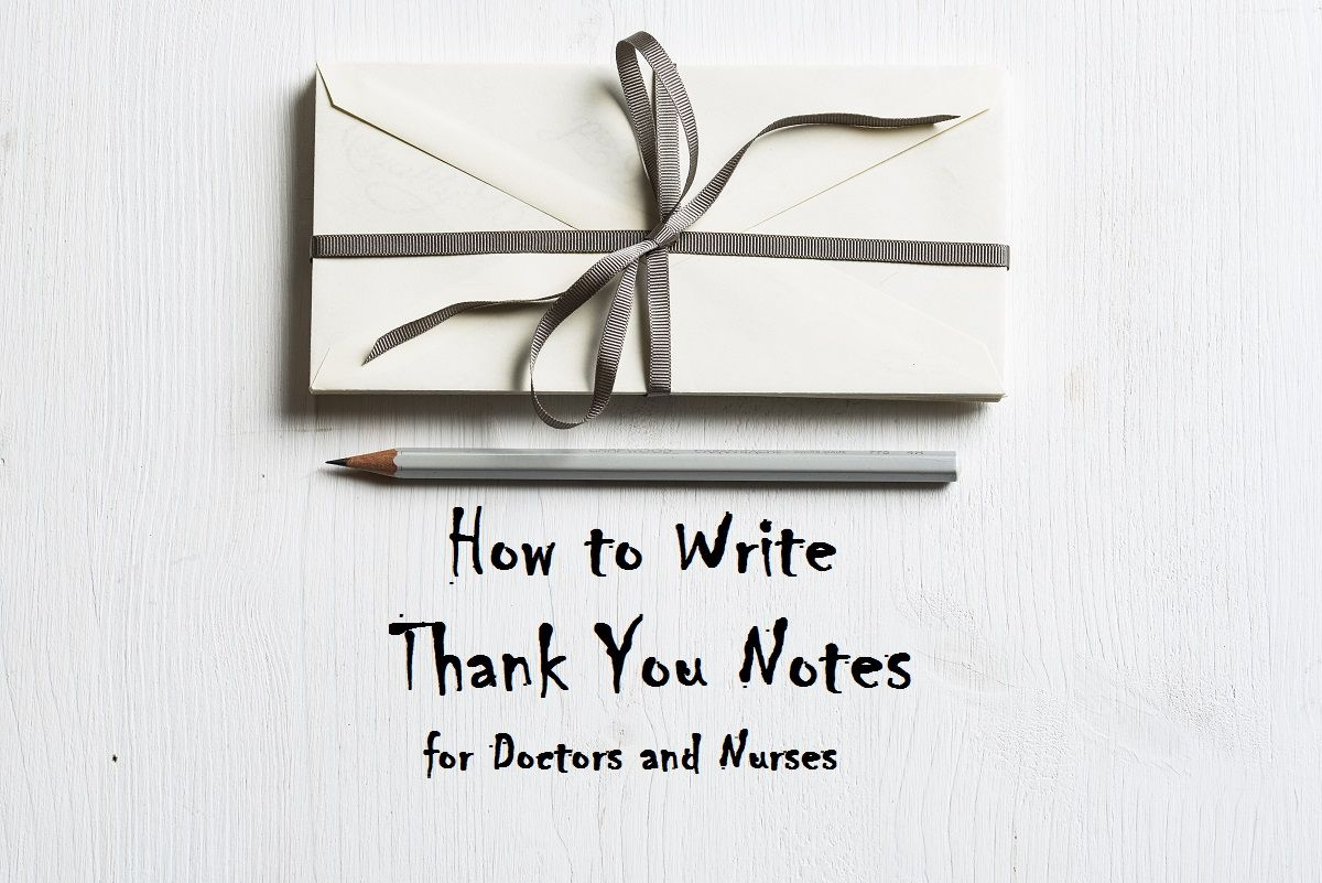 How To Write Thank You Notes For Doctors And Nurses With Images