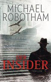 """""""Der Insider"""" ist ein Polit-Thriller mit vielen interessanten Facetten, der aber leider nicht an die Reihe um Joe O'Loughlin herankommt. Irgendwie springt der Funke nicht über und etliche Längen trüben den Lesegenuss noch zusätzlich."""