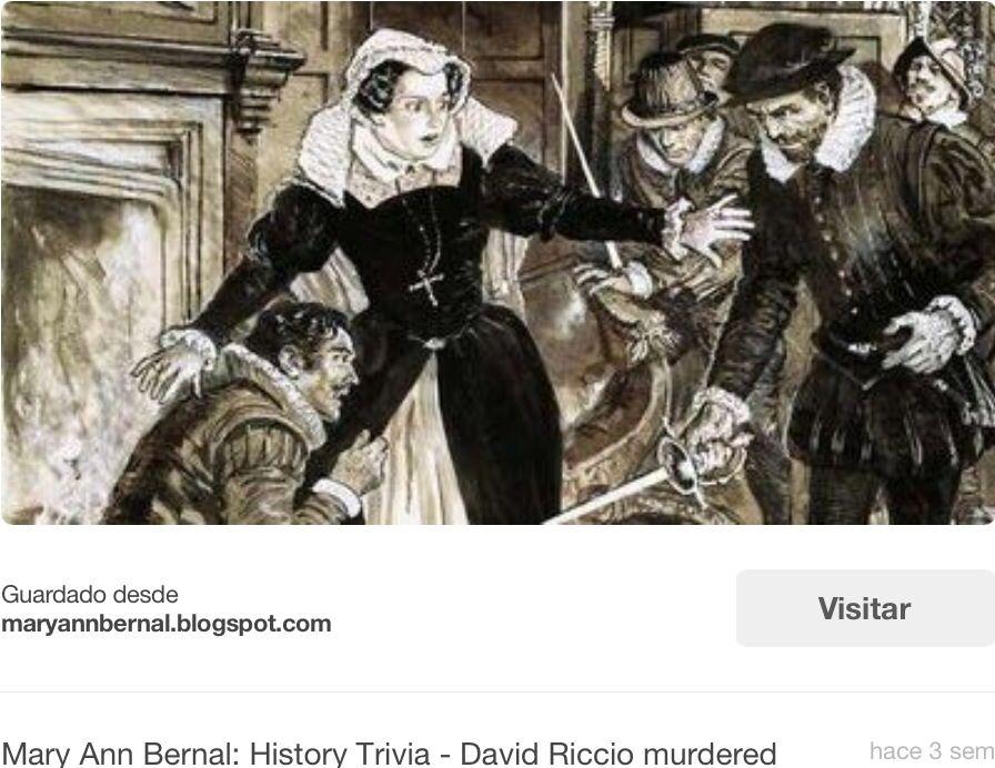 La Muerte De Rizzio Odiado Por Los Nobles Escoceses Por Su Intimidad Con La Reina La Noche Del 9 De Marzo De 1566 History Facts Mary Queen Of Scots History